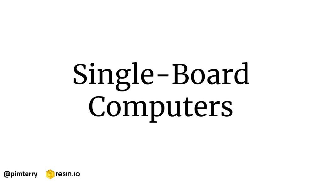 Single-Board Computers @pimterry