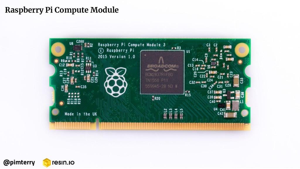Raspberry Pi Compute Module @pimterry