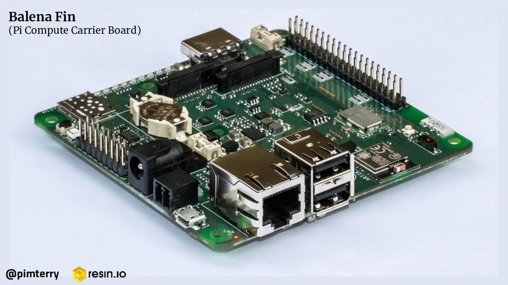 Balena Fin (Pi Compute Carrier Board) @pimterry