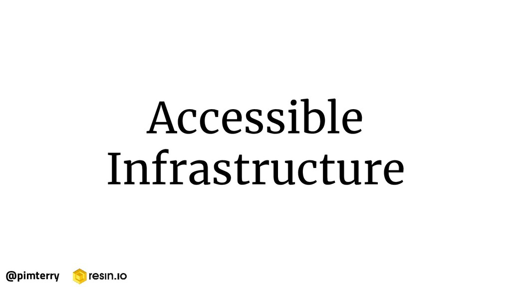 Accessible Infrastructure @pimterry