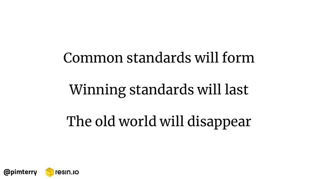 Winning standards will last The old world will ...