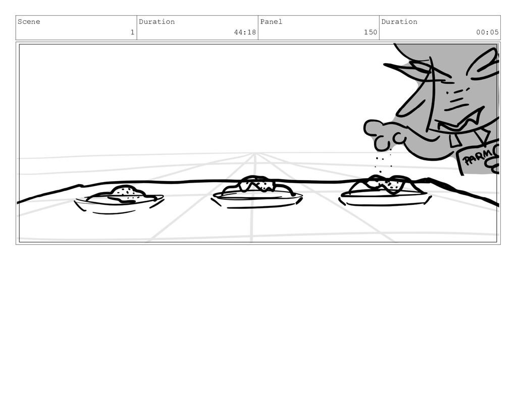 Scene 1 Duration 44:18 Panel 150 Duration 00:05