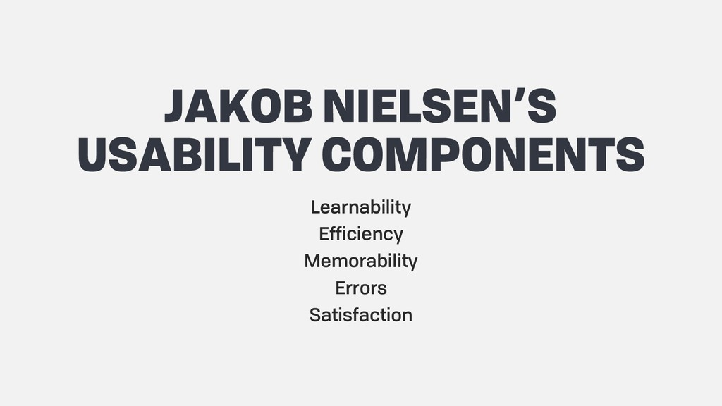 JAKOB NIELSEN'S USABILITY COMPONENTS Learnabili...