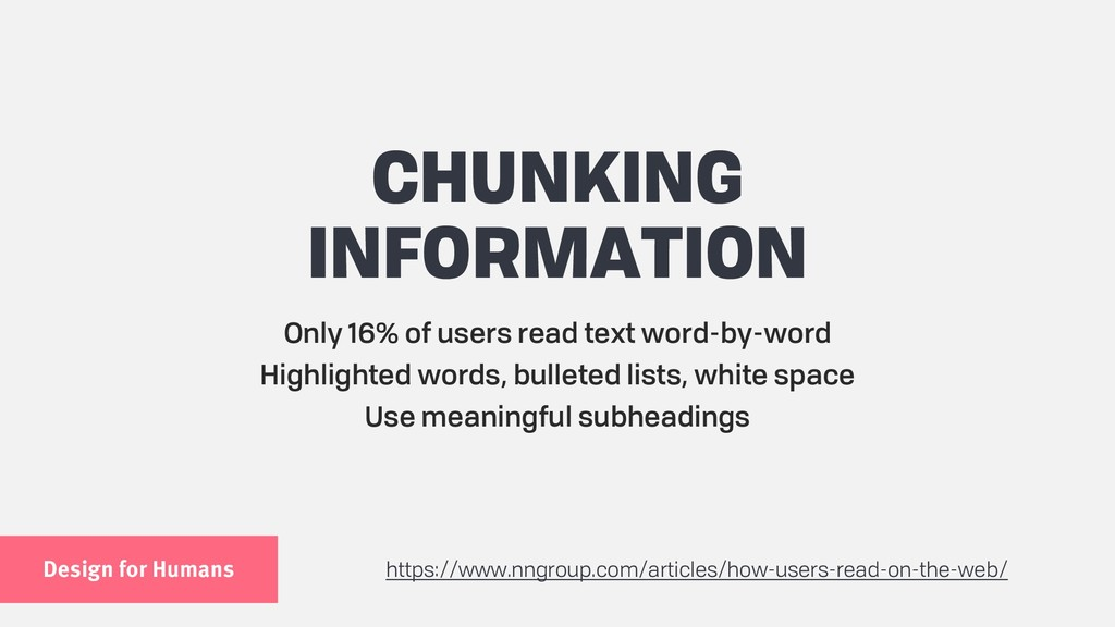Design for Humans CHUNKING INFORMATION Only 16%...