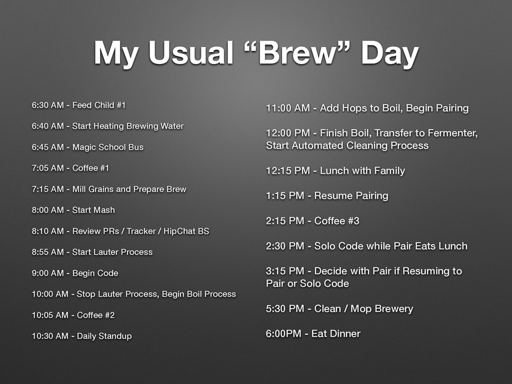 """My Usual """"Brew"""" Day 6:30 AM - Feed Child #1 6:4..."""