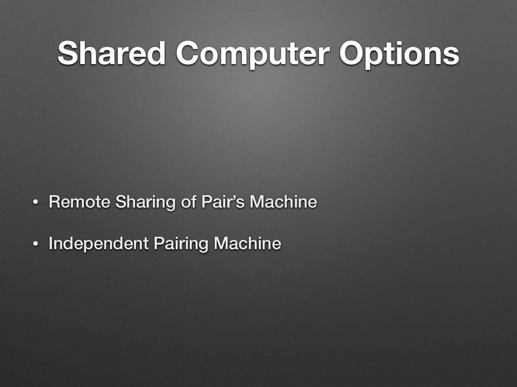 Shared Computer Options • Remote Sharing of Pai...