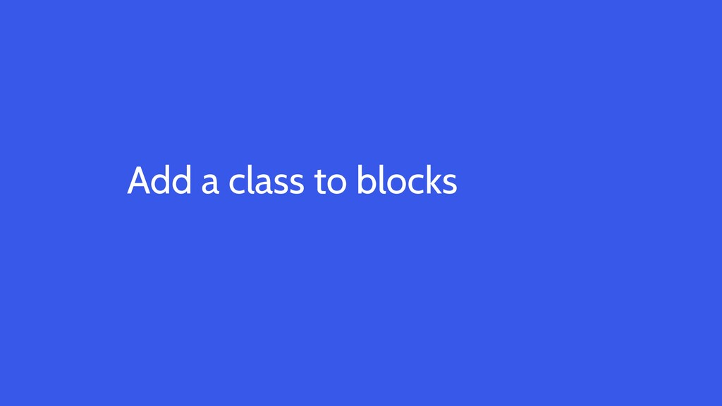 Add a class to blocks