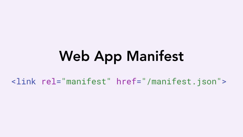 """<link rel=""""manifest"""" href=""""/manifest.json""""> Web..."""