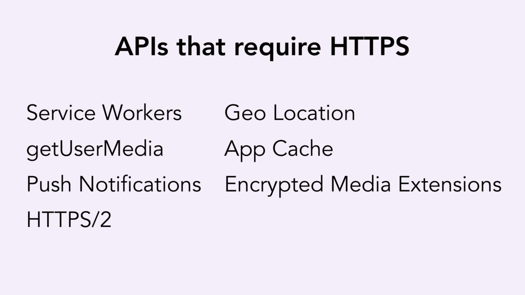APIs that require HTTPS Service Workers getUser...