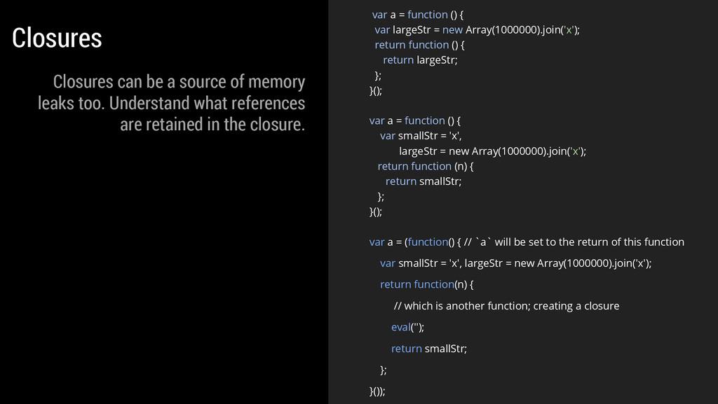 var a = function () { var largeStr = new Array(...