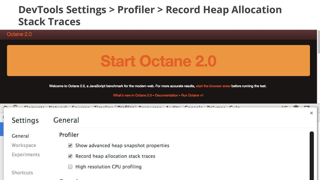 DevTools Settings > Profiler > Record Heap Allo...