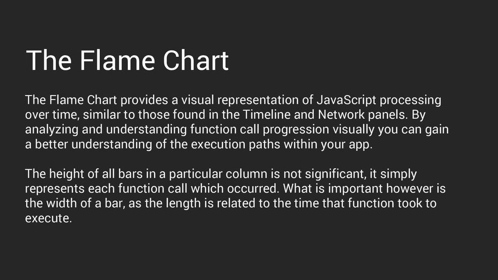 The Flame Chart The Flame Chart provides a visu...