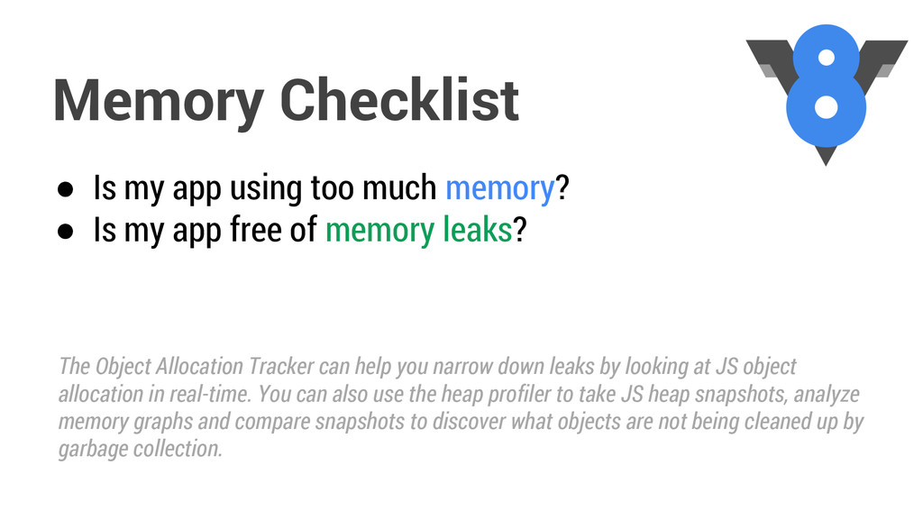 ● Is my app using too much memory? ● Is my app ...