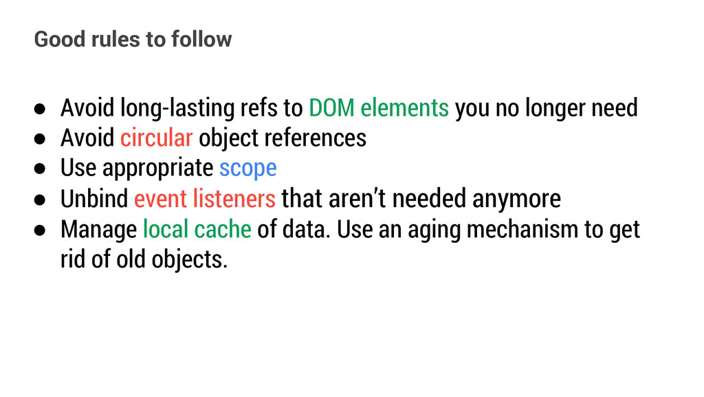 ● Avoid long-lasting refs to DOM elements you n...