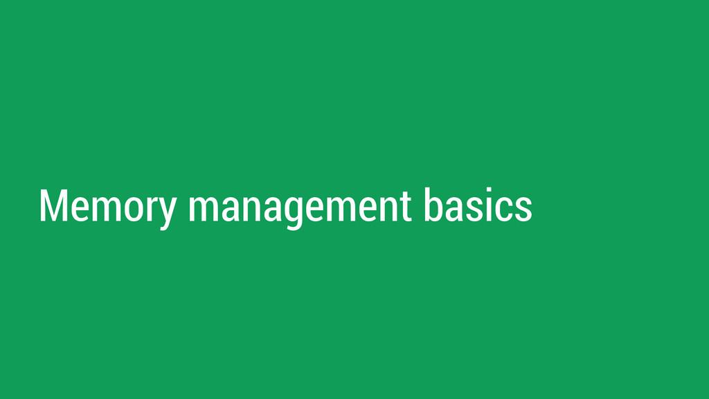 Memory management basics
