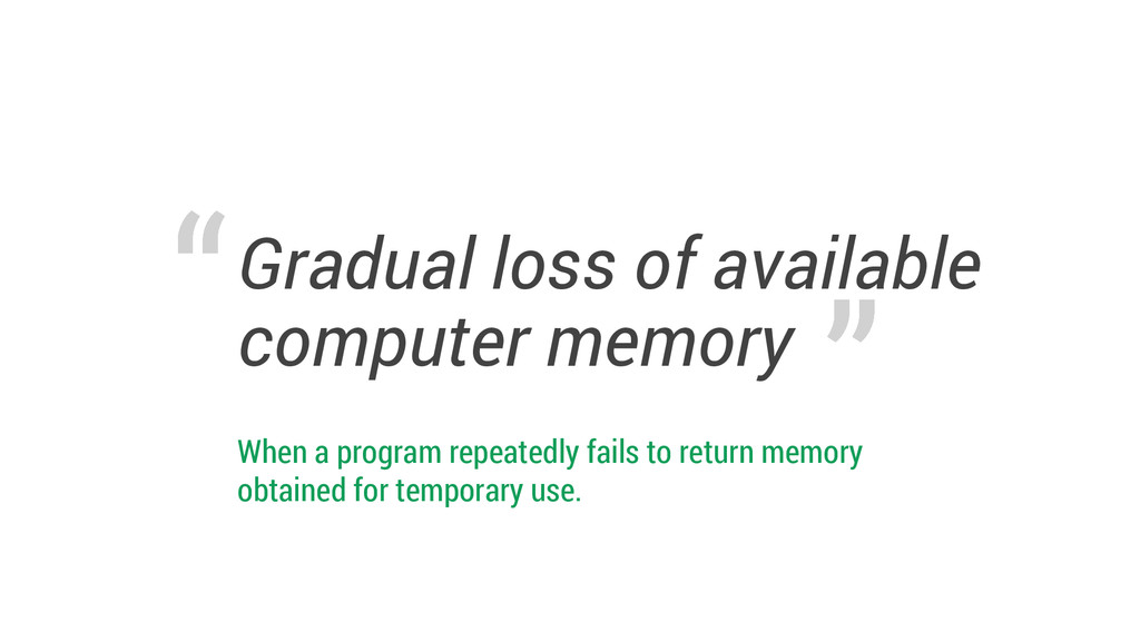 Gradual loss of available computer memory When ...