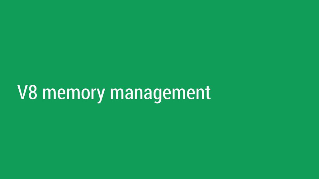 V8 memory management
