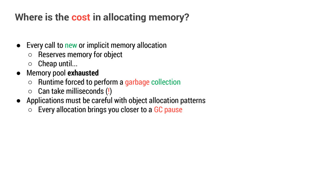 ● Every call to new or implicit memory allocati...