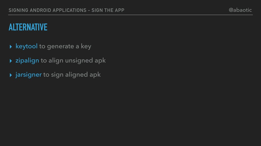 SIGNING ANDROID APPLICATIONS - SIGN THE APP ALT...