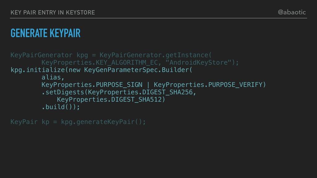 KEY PAIR ENTRY IN KEYSTORE KeyPairGenerator kpg...