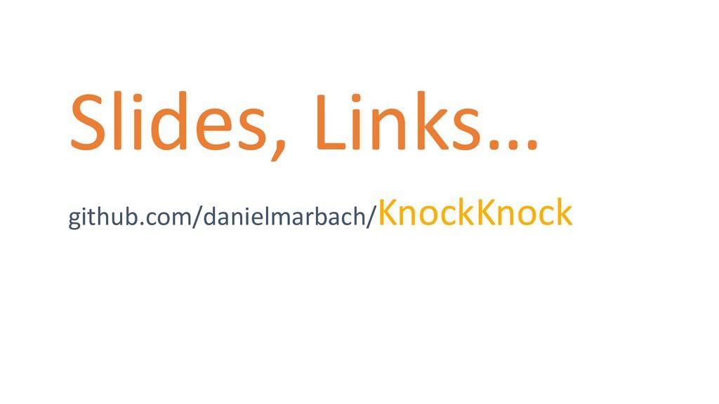 github.com/danielmarbach/KnockKnock Slides, Lin...