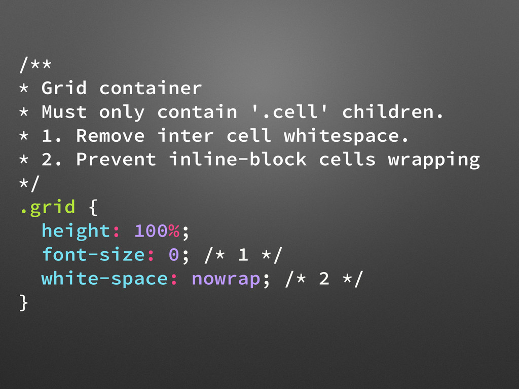 /** * Grid container * Must only contain '.cell...