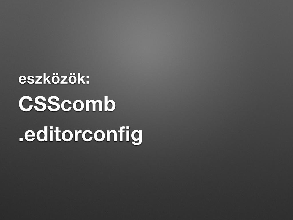 eszközök: CSScomb .editorconfig