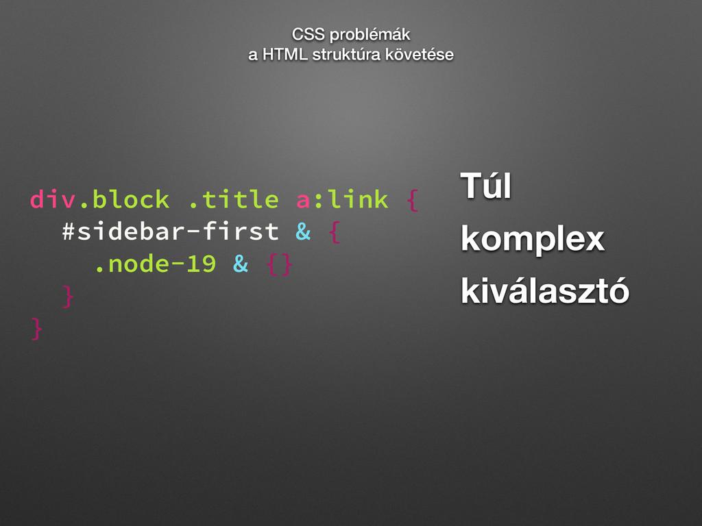 Túl komplex kiválasztó CSS problémák a HTML str...