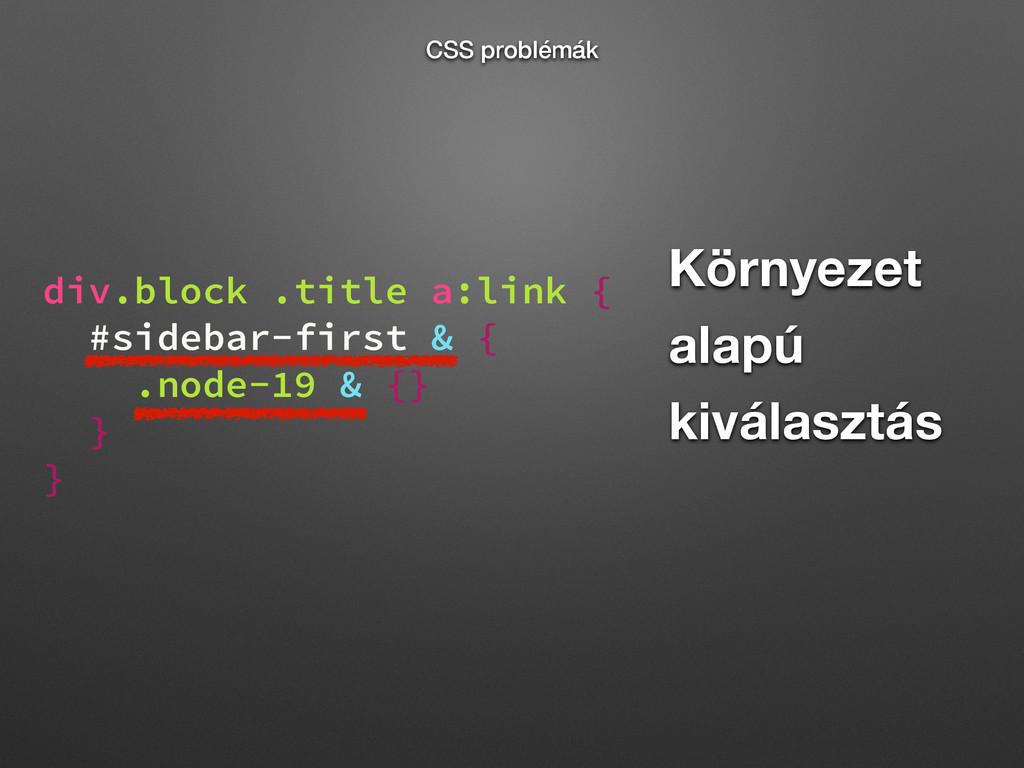 Környezet alapú kiválasztás div.block .title a:...