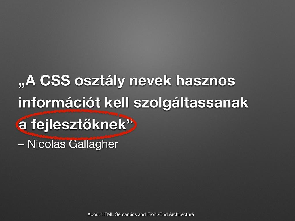 """""""A CSS osztály nevek hasznos információt kell s..."""