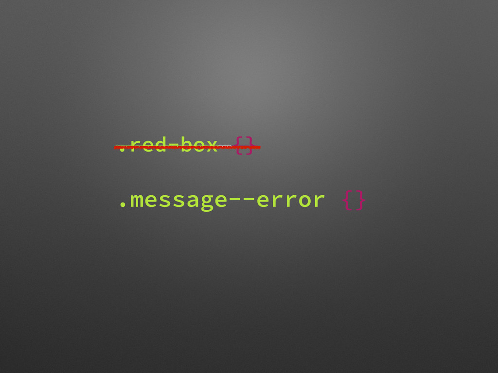 .red-box {} ! .message--error {}