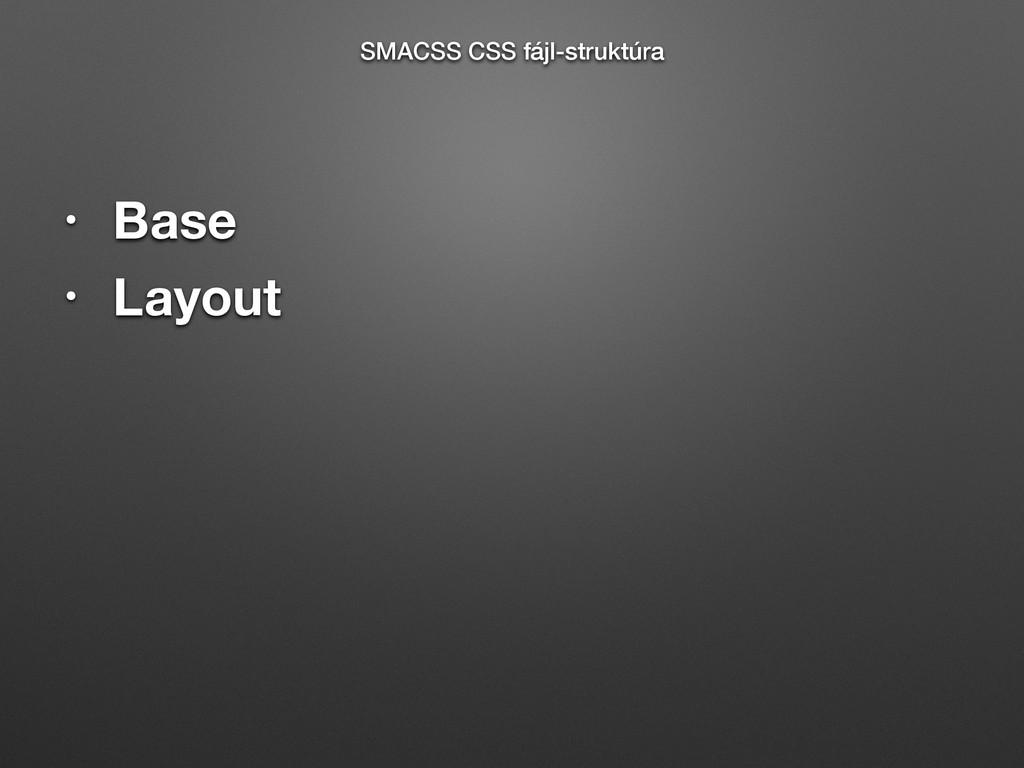 • Base • Layout SMACSS CSS fájl-struktúra