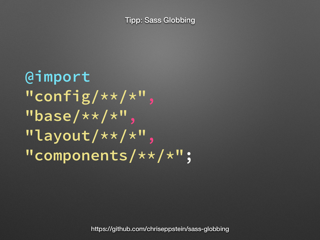 "Tipp: Sass Globbing @import ""config/**/*"", ""bas..."