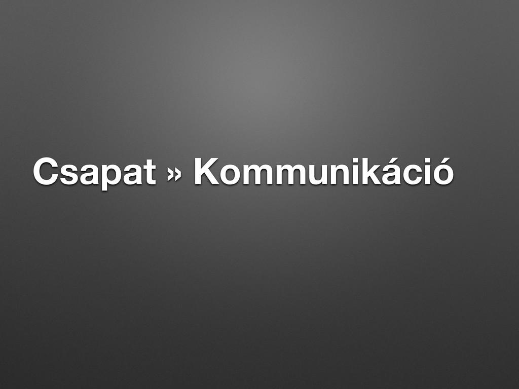 Csapat » Kommunikáció