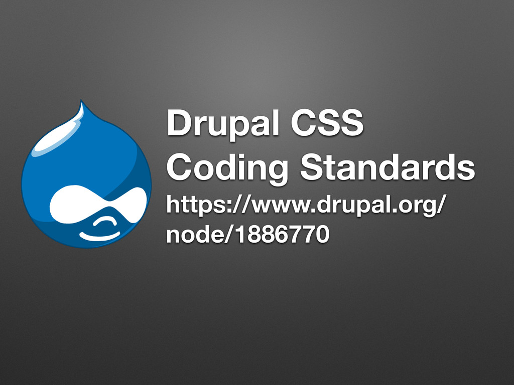Drupal CSS Coding Standards https://www.drupal....