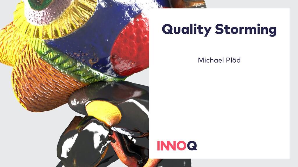 Quality Storming Michael Plöd