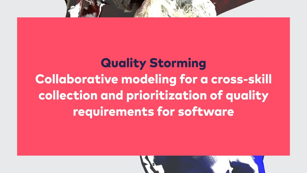 5 Quality Storming Collaborative modeling for a...
