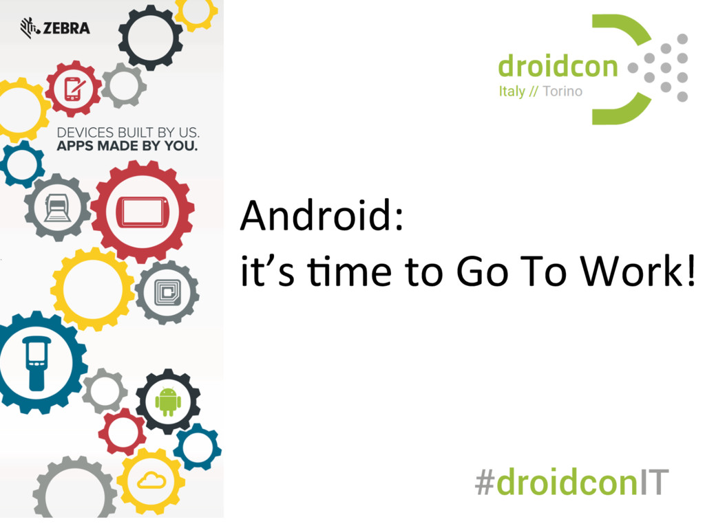 Android:  it's ,me to Go To W...