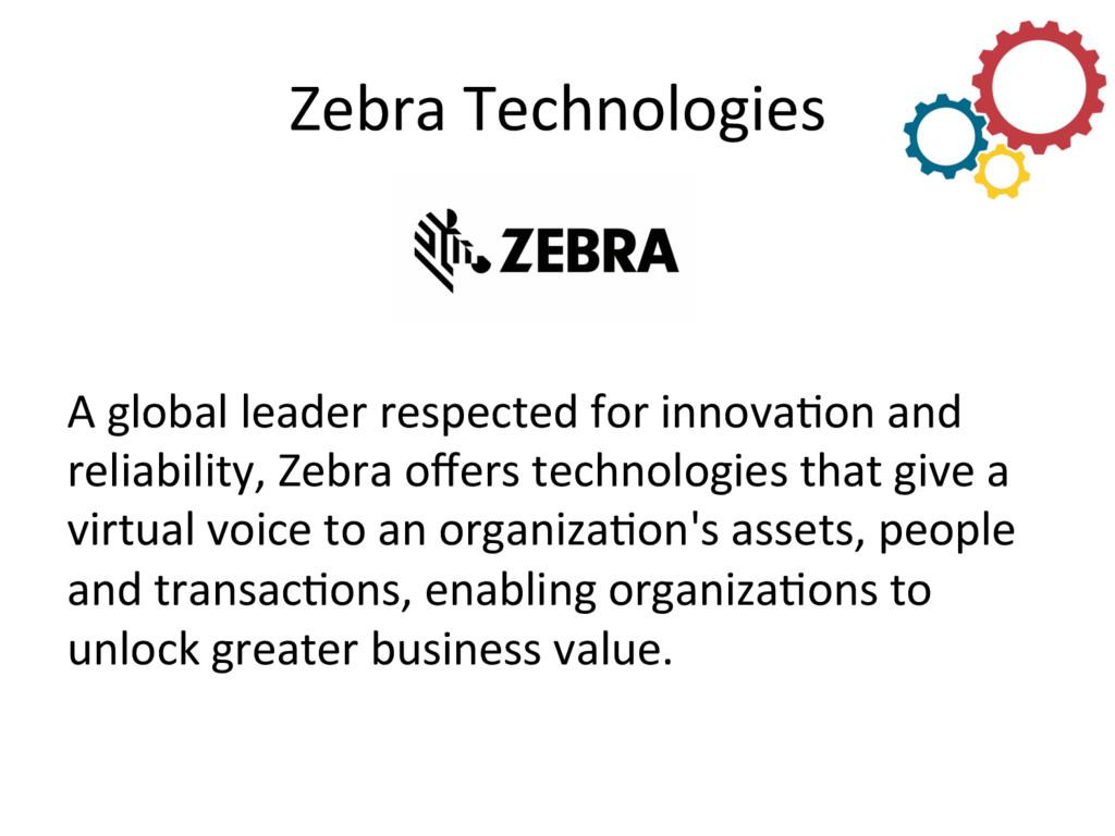 Zebra Technologies  A global leader...