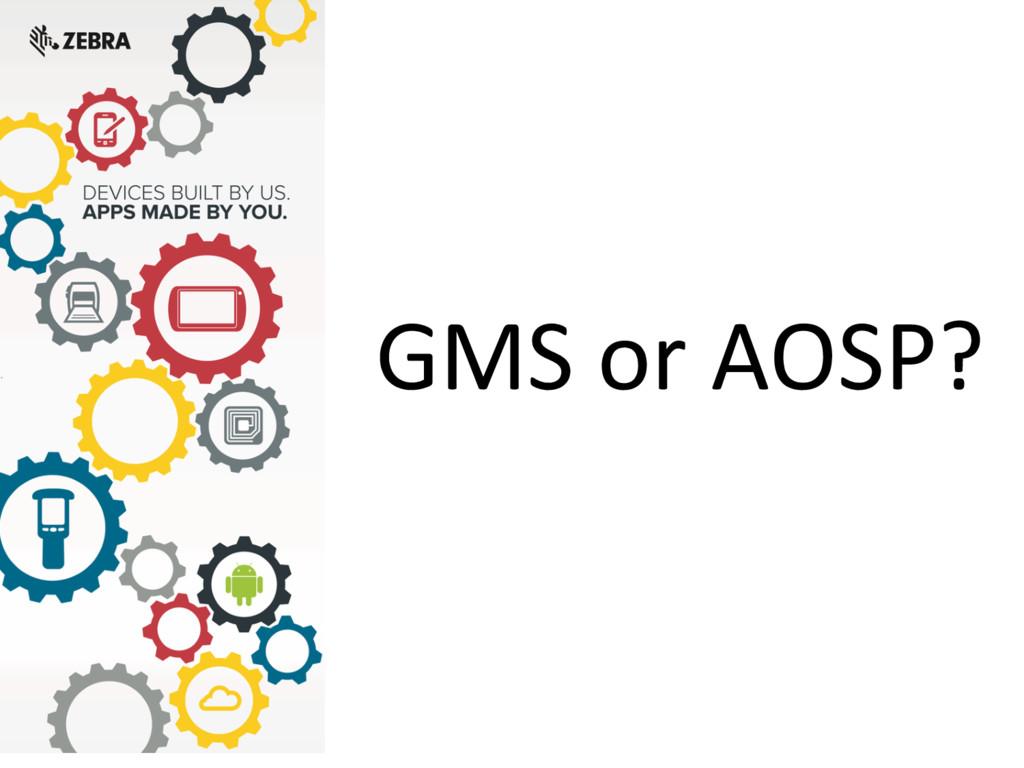 GMS or AOSP?