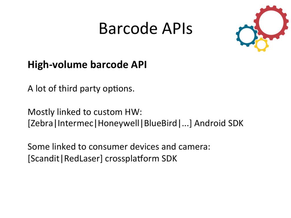 Barcode APIs  High-‐volume barcode ...