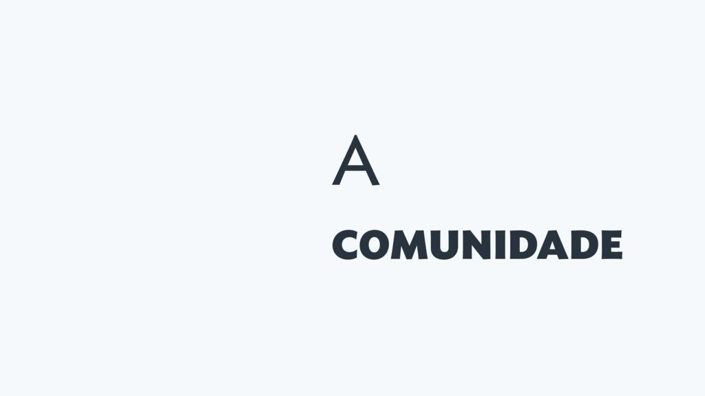 A COMUNIDADE
