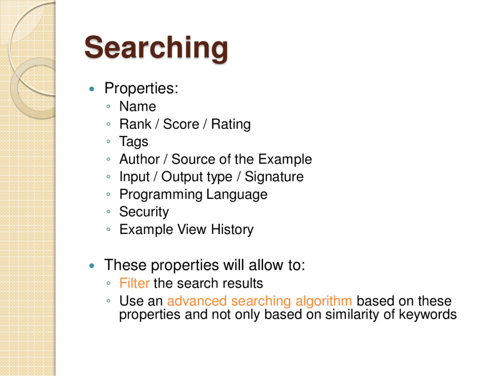 Searching  Properties: ◦ Name ◦ Rank / Score /...