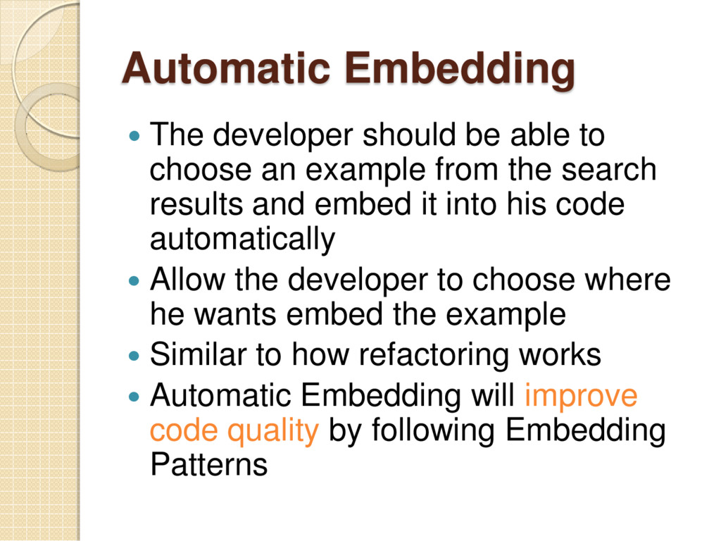Automatic Embedding  The developer should be a...