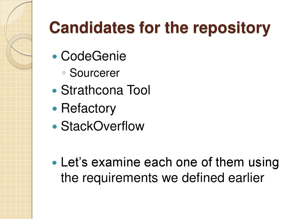 Candidates for the repository  CodeGenie ◦ Sou...