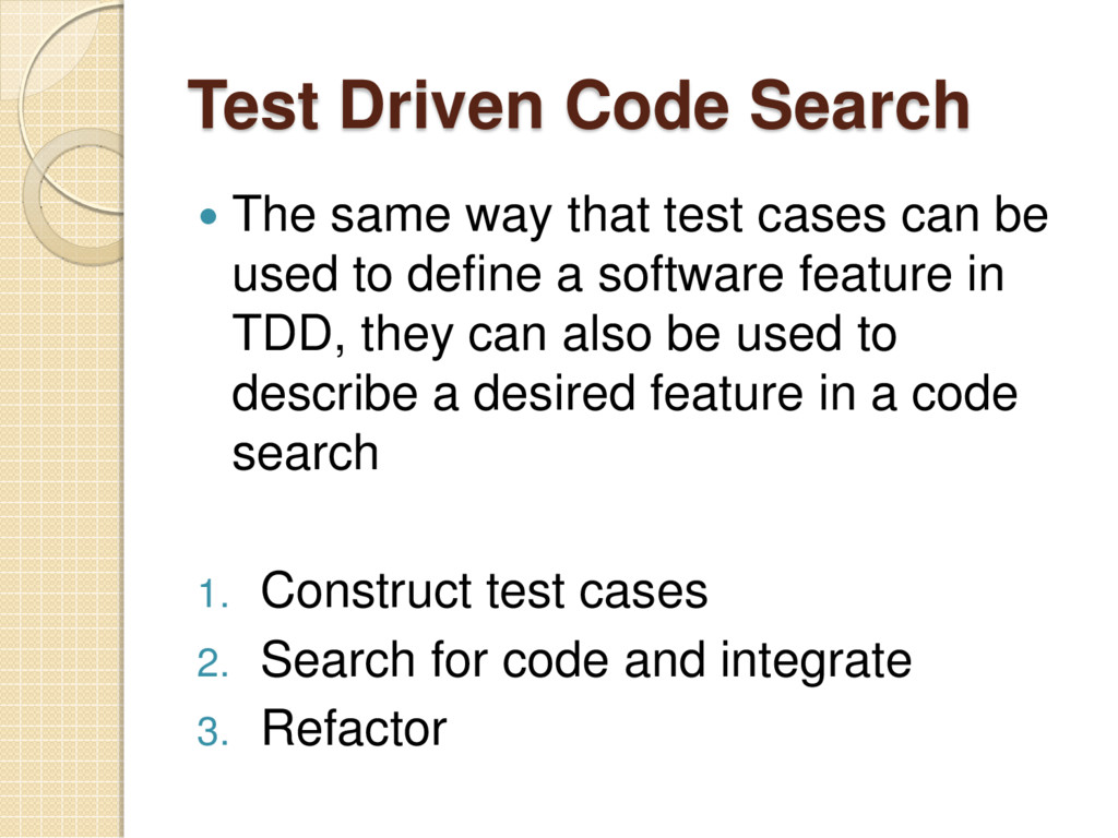 Test Driven Code Search  The same way that tes...
