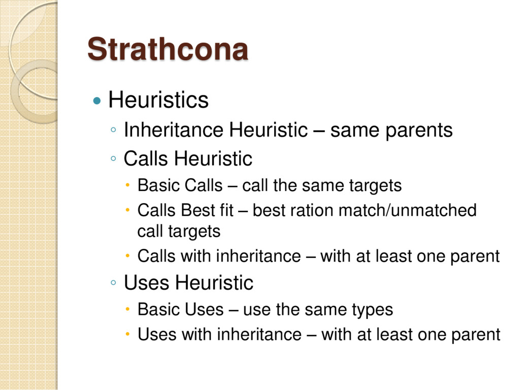 Strathcona  Heuristics ◦ Inheritance Heuristic...