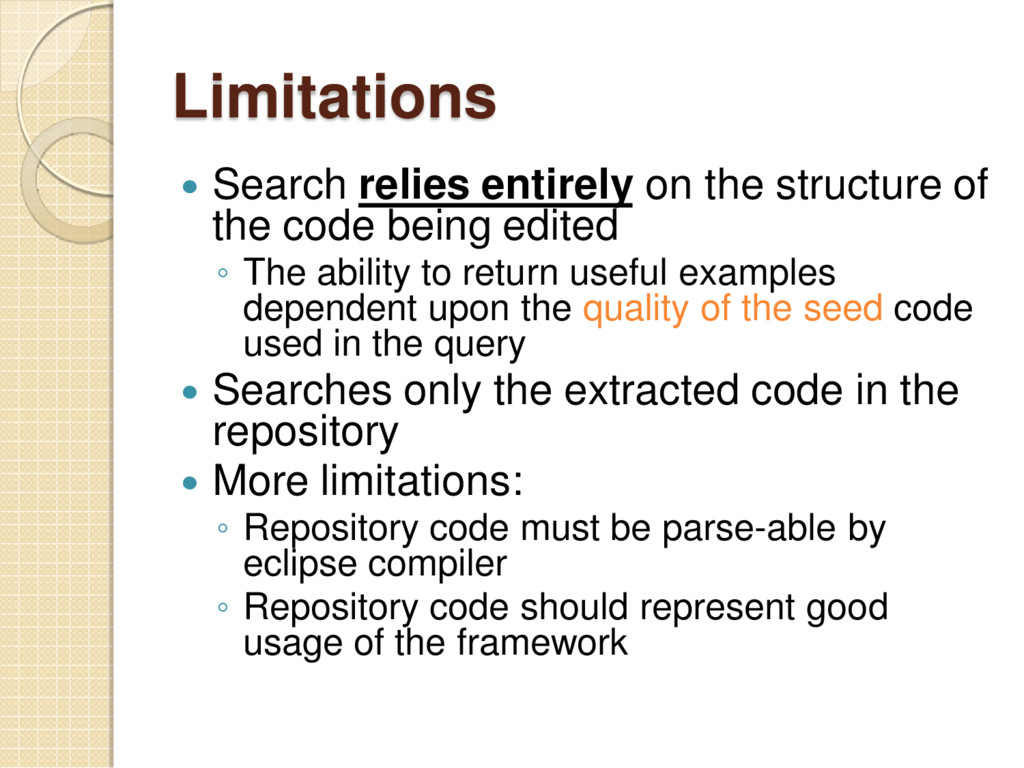 Limitations  Search relies entirely on the str...