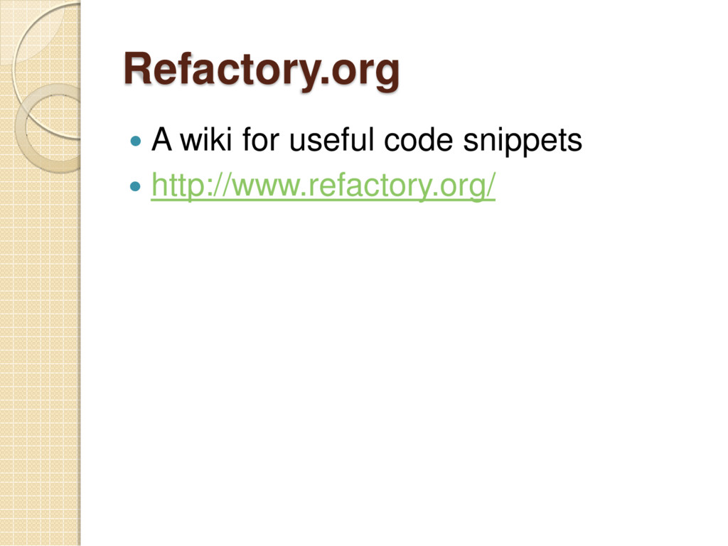Refactory.org  A wiki for useful code snippets...