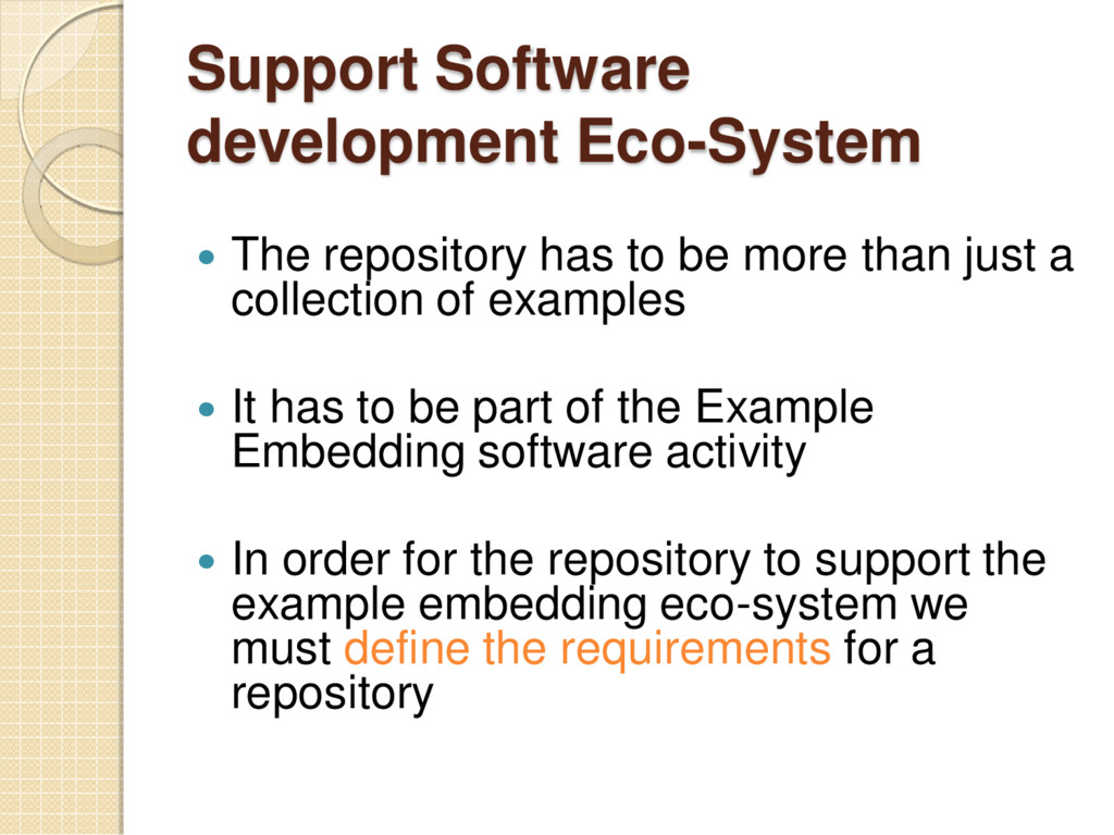 Support Software development Eco-System  The r...